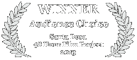 Winner - Audience Choice, 2013 Santa Rosa 48 Hour Film Challenge