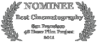 Nominee - Best Cinematography, 2011 San Francisco 48 Hour Film Project