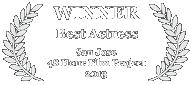 Winner - Best Actress, 2013 San Jose 48 Hour Film Challenge
