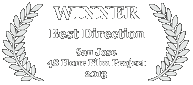 Winner - Best Direction, 2013 San Jose 48 Hour Film Challenge