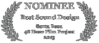 Nominee - Best Sound Design, 2013 Santa Rosa 48 Hour Film Project