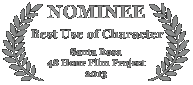 Nominee - Best Use of Character, 2013 Santa Rosa 48 Hour Film Project